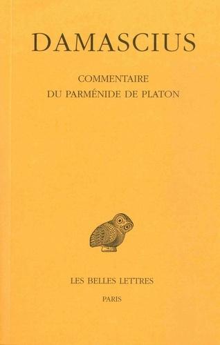 Damascius le Diadoque - Commentaire du Parménide de Platon - Tome 3.