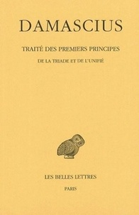 Damascius le Diadoque - Traité des premiers principes - Tome 2, De la triade et de l'unité.