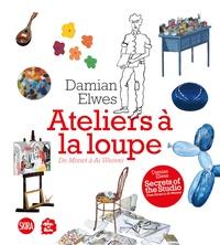 Damian Elwes - Ateliers à la loupe - De Monet à Ai Weiwei.