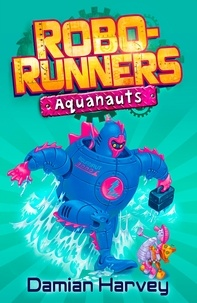 Damian Harvey et Mark Oliver - Aquanauts - Book 6.
