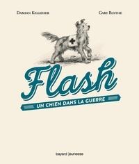 Damian Kelleher et Gary Blythe - Flash - Un chien dans la guerre.