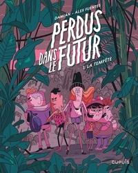 Damian et Alex Fuentes - Perdus dans le futur Tome 1 : La tempête.