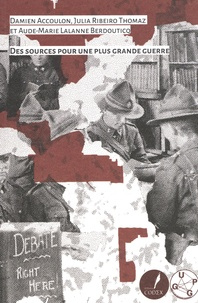 Damien Accoulon et Julia Ribeiro Thomaz - Des sources pour une plus grande guerre.