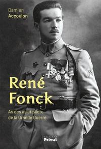 Damien Accoulon - René Fonck - As des as et pilote de la Grande Guerre.