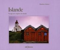 Damien Artero - Islande - Voyage aux origines du monde.