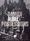 Damien Aubel - Possessions.