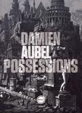 Damien Aubel - Possessions.