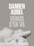 Damien Aubel - Vénus s'en va.