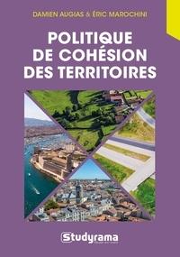 Damien Augias et Eric Marochini - Politiques de cohésion des territoires.