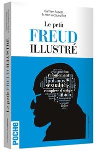 Damien Aupetit et Jean-Jacques Ritz - Le petit Freud illustré - Vocabulaire impertinent de la psychanalyse.