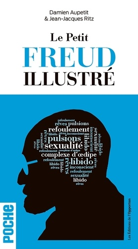 Le petit Freud illustré. Vocabulaire impertinent de la psychanalyse