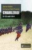 Damien Baldin et Emmanuel Saint-Fuscien - Charleroi - 21-23 août 1914.
