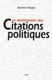Damien Bégoc - Le dictionnaire des citations politiques.