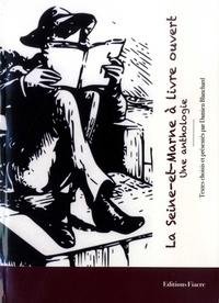 Damien Blanchard - La Seine-et-Marne à livre ouvert - Une anthologie.