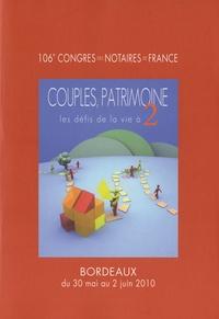 Couples, patrimoine : Les défis de la vie à 2 - 106e congrès des notaires de France, Bordeaux 30 mai-2 juin 2010.pdf