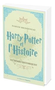 Damien Bridonneau - Harry Potter et l'histoire - Alchimies historiques !.