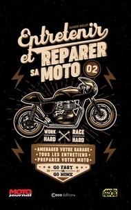 Damien Bullot - Entretenir et réparer sa moto - Tome 2, Aménager votre garage, tous les entretiens, préparer votre moto.