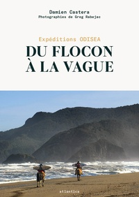 Damien Castera - Du flocon à la vague - Expéditions Odisea.