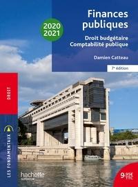 Damien Catteau - Les Fondamentaux Finances publiques 2020-2021, droit budgétaire et comptabilité publique.
