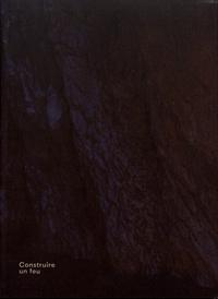 Damien Caumiant - Construire un feu.