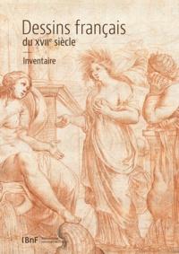 Damien Chantrenne et Pascale Cugy - Dessins français du XVIIe siècle - Inventaire de la collection de la Réserve du département des Estampes et de la Photographie.