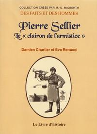 """Damien Charlier et Eva Renucci - Pierre Sellier - Le """"clairon de l'armistice""""."""