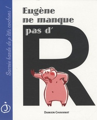 Damien Chavanat - Eugène ne manque pas d'R.