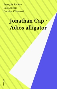Damien Chavanat - Jonathan Cap Tome 10 - Adios Alligator.