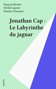 Damien Chavanat - Jonathan Cap Tome 5 - Le Labyrinthe du Jaguar.