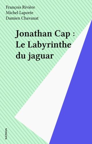 Jonathan Cap Tome 5. Le Labyrinthe du Jaguar