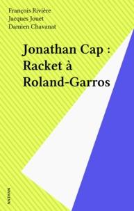 Damien Chavanat - Jonathan Cap Tome 8 - Racket à Roland-Garros.