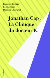 Damien Chavanat - Jonathan Cap - Tome 4 : La Clinique du docteur K.