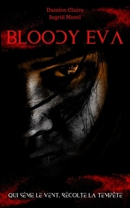 Damien Claire et Ingrid Morel - Bloody Eva.