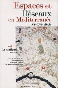 Damien Coulon et Christophe Picard - Espaces et Réseaux en Méditerranée VIe-XVIe siècle - Volume 1, La configuration des réseaux.