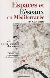 Damien Coulon et Christophe Picard - Espaces et réseaux en Méditerranée VIe-XVIe siècle - Tome I, La configuration des réseaux.