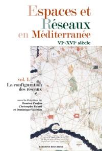 Damien Coulon - Espaces et Réseaux en Méditerranée, VIe-XVIe siècles - La configuration des réseaux.