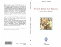 Damien Couteilhe - Doli ou Parlez-moi d'amours - Récits de la carte du tendre.