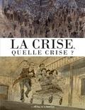 Damien Cuvillier et Norédine Allam - La crise, quelle crise ?.