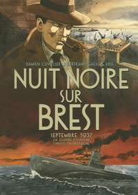 Damien Cuvillier et Bertrand Galic - Nuit noire sur Brest - Septembre 1937, la guerre d'Espagne s'invite en Bretagne.