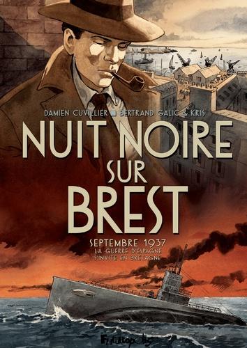Nuit noire sur Brest. Septembre 1937, la guerre d'Espagne s'invite en Bretagne