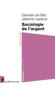 Damien de Blic et Jeanne Lazarus - Sociologie de l'argent.