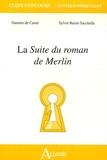 Damien de Carné et Sylvie Bazin-Tacchella - La Suite du roman de Merlin.