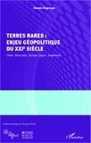 Damien Degeorges - Terres rares : enjeu géopolitique du XXIe siècle - Chine, Etats-Unis, Europe, Japon, Groenland.