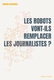Damien Desbordes - Les robots vont-ils remplacer les journalistes ?.