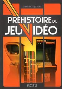 Damien Djaouti et Marc Pétronille - Préhistoire du jeu vidéo.