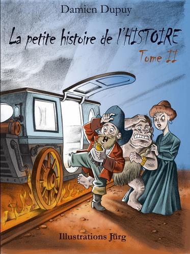 Damien Dupuy - La petite histoire de l'Histoire Tome 2.