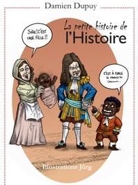 Damien Dupuy - La petite histoire de l'Histoire.