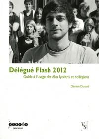 Damien Durand - Délégué Flash 2012 - Guide à l'usage des élus lycéens et collégiens.