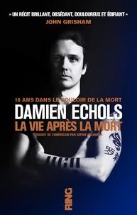 Damien Echols - La vie après la mort.