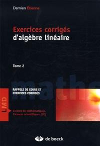 Exercices corrigés dalgèbre linéaire - Tome 2, résumé de cours et exercices corrigés.pdf